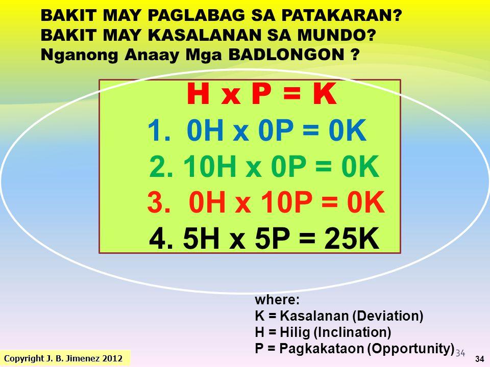 Copyright J. B. Jimenez 2011 In the language of the Filipinos: 33 THE FOUR P's Copyright J. B. Jimenez 2012 33