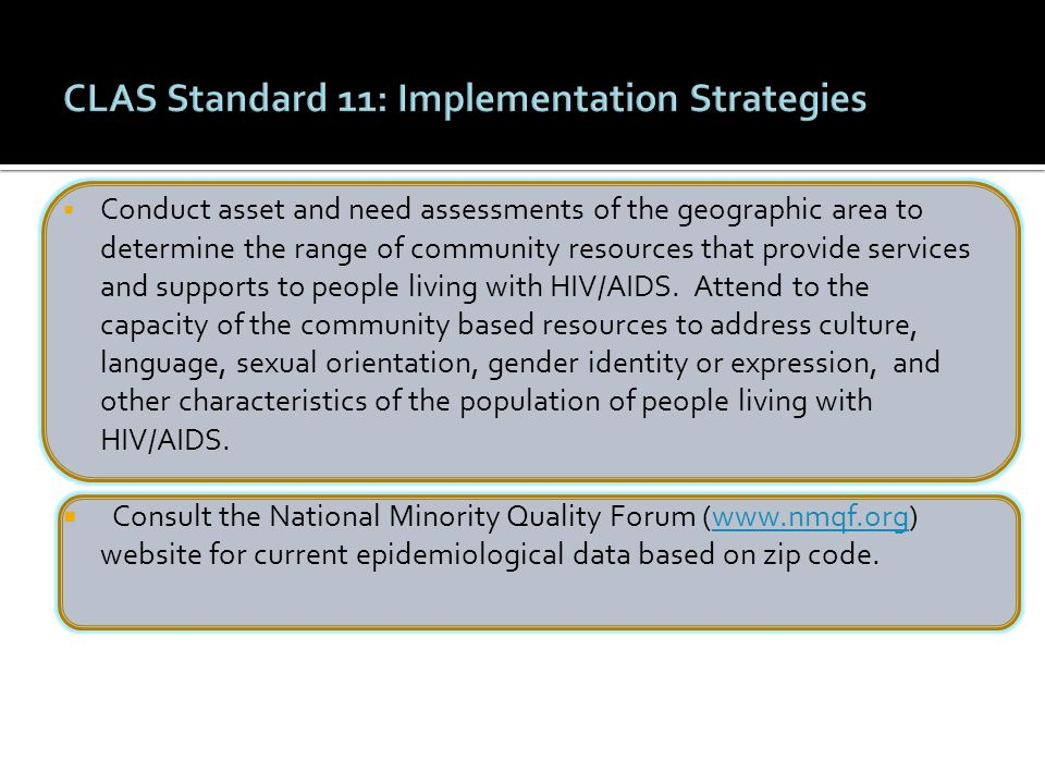  Conduct asset and need assessments of the geographic area to determine the range of community resources that provide services and supports to people living with HIV/AIDS.