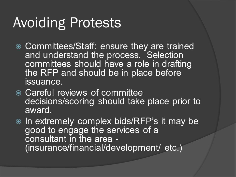 Avoiding Protests  Committees/Staff: ensure they are trained and understand the process.