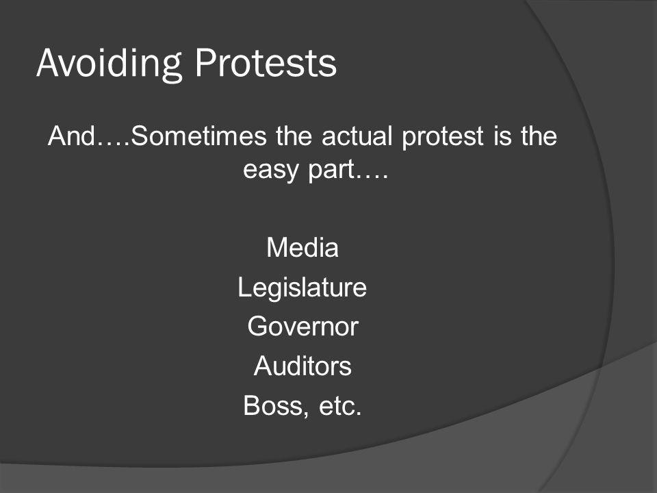 Avoiding Protests And….Sometimes the actual protest is the easy part….