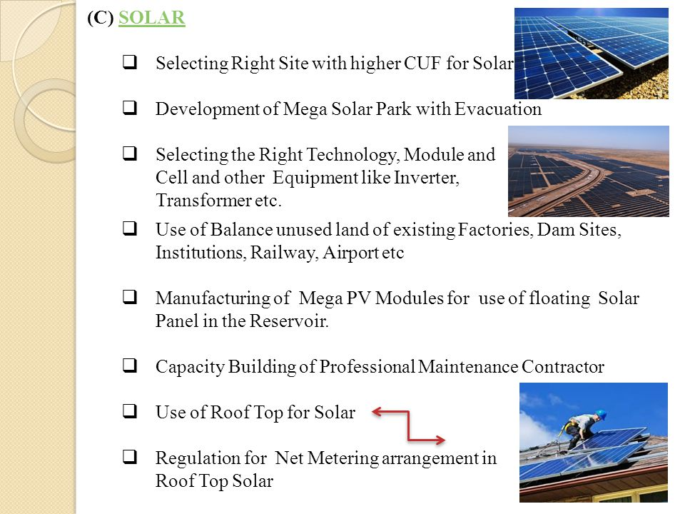 (C) SOLARSOLAR  Selecting Right Site with higher CUF for Solar  Development of Mega Solar Park with Evacuation  Selecting the Right Technology, Module and Cell and other Equipment like Inverter, Transformer etc.