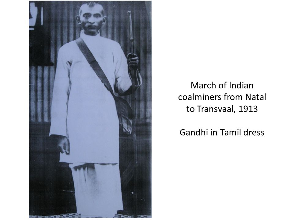 March of Indian coalminers from Natal to Transvaal, 1913 Gandhi in Tamil dress