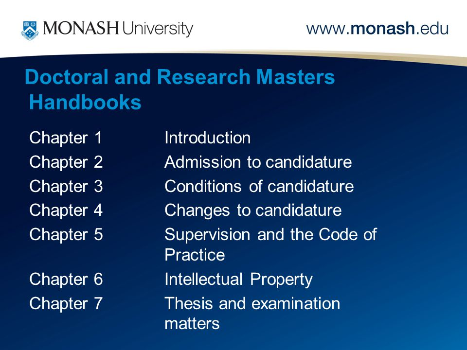 Doctoral and Research Masters Handbooks Chapter 1Introduction Chapter 2Admission to candidature Chapter 3Conditions of candidature Chapter 4Changes to