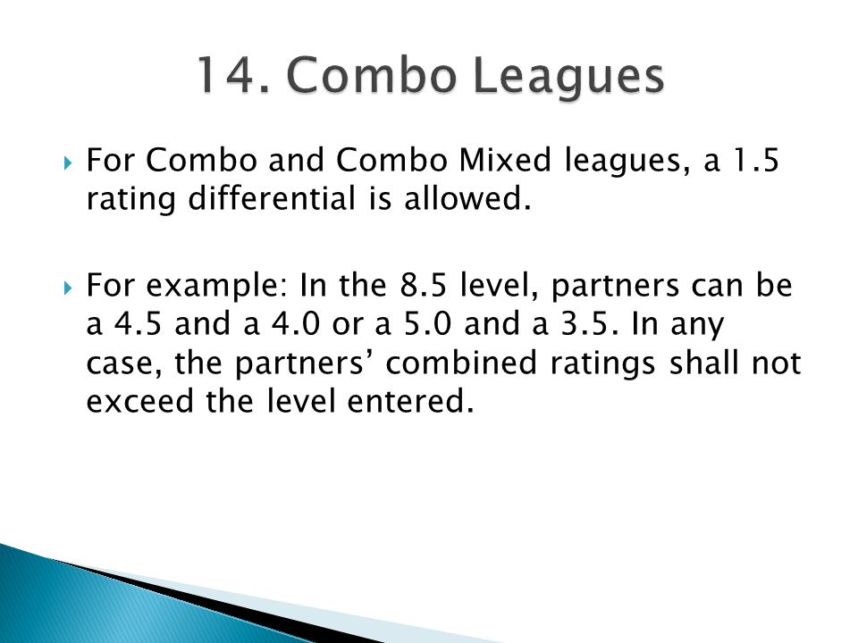  For Combo and Combo Mixed leagues, a 1.5 rating differential is allowed.