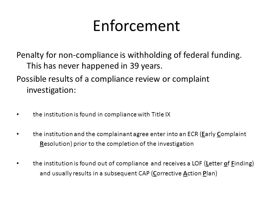 Enforcement Penalty for non-compliance is withholding of federal funding.