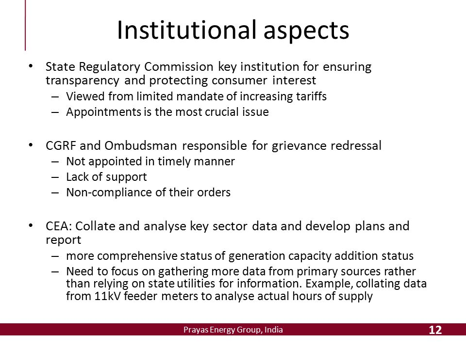Prayas Energy Group, India Institutional aspects State Regulatory Commission key institution for ensuring transparency and protecting consumer interes