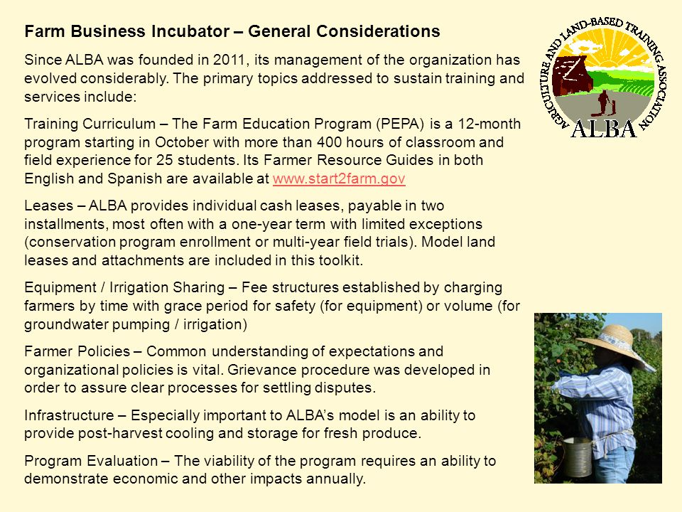 Farm Business Incubator – General Considerations Since ALBA was founded in 2011, its management of the organization has evolved considerably. The prim