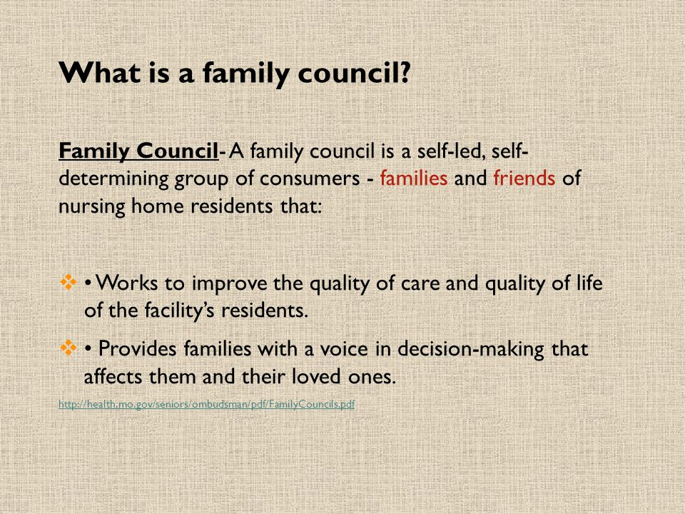 What is a family council? Family Council- A family council is a self-led, self- determining group of consumers - families and friends of nursing home