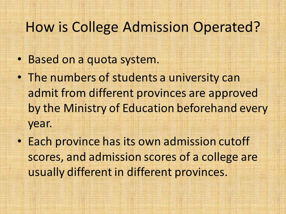How is College Admission Operated. Based on a quota system.