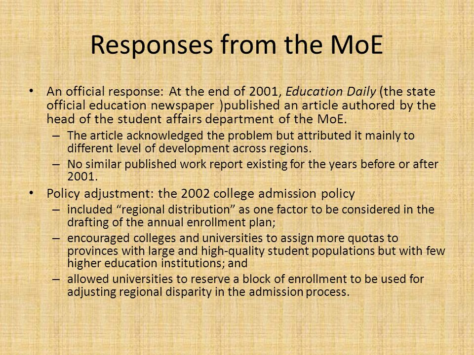 Responses from the MoE An official response: At the end of 2001, Education Daily (the state official education newspaper )published an article authored by the head of the student affairs department of the MoE.