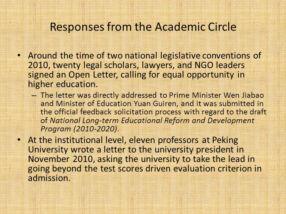 Responses from the Academic Circle Around the time of two national legislative conventions of 2010, twenty legal scholars, lawyers, and NGO leaders signed an Open Letter, calling for equal opportunity in higher education.