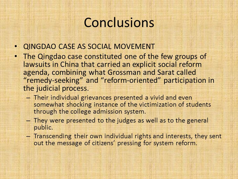 Conclusions QINGDAO CASE AS SOCIAL MOVEMENT The Qingdao case constituted one of the few groups of lawsuits in China that carried an explicit social reform agenda, combining what Grossman and Sarat called remedy-seeking and reform-oriented participation in the judicial process.