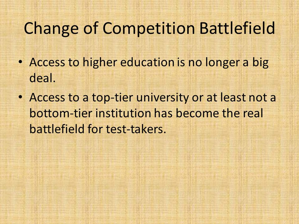 Change of Competition Battlefield Access to higher education is no longer a big deal.