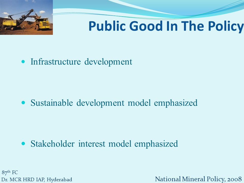 Infrastructure development Sustainable development model emphasized Stakeholder interest model emphasized 87 th FC Dr.