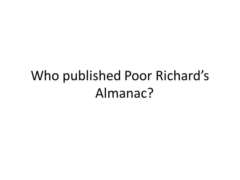Who published Poor Richard's Almanac?
