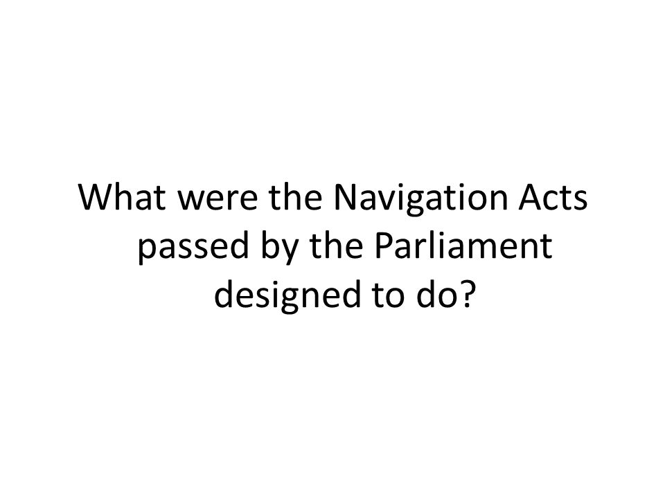 What were the Navigation Acts passed by the Parliament designed to do?