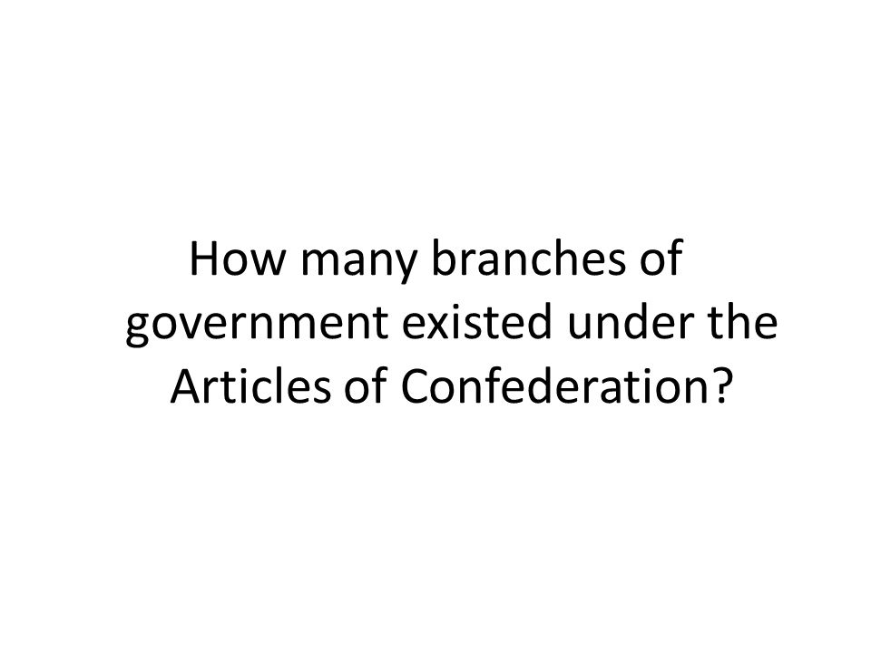 How many branches of government existed under the Articles of Confederation?