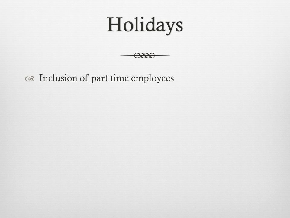 Holidays  Inclusion of part time employees