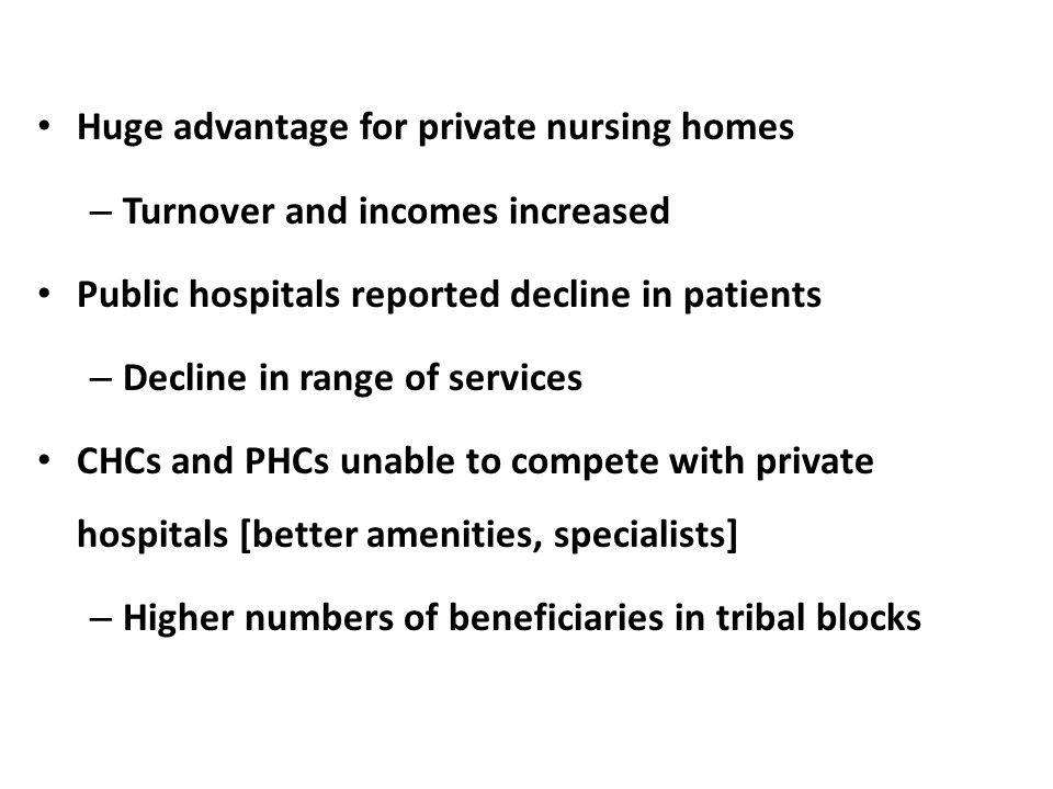 Huge advantage for private nursing homes – Turnover and incomes increased Public hospitals reported decline in patients – Decline in range of services