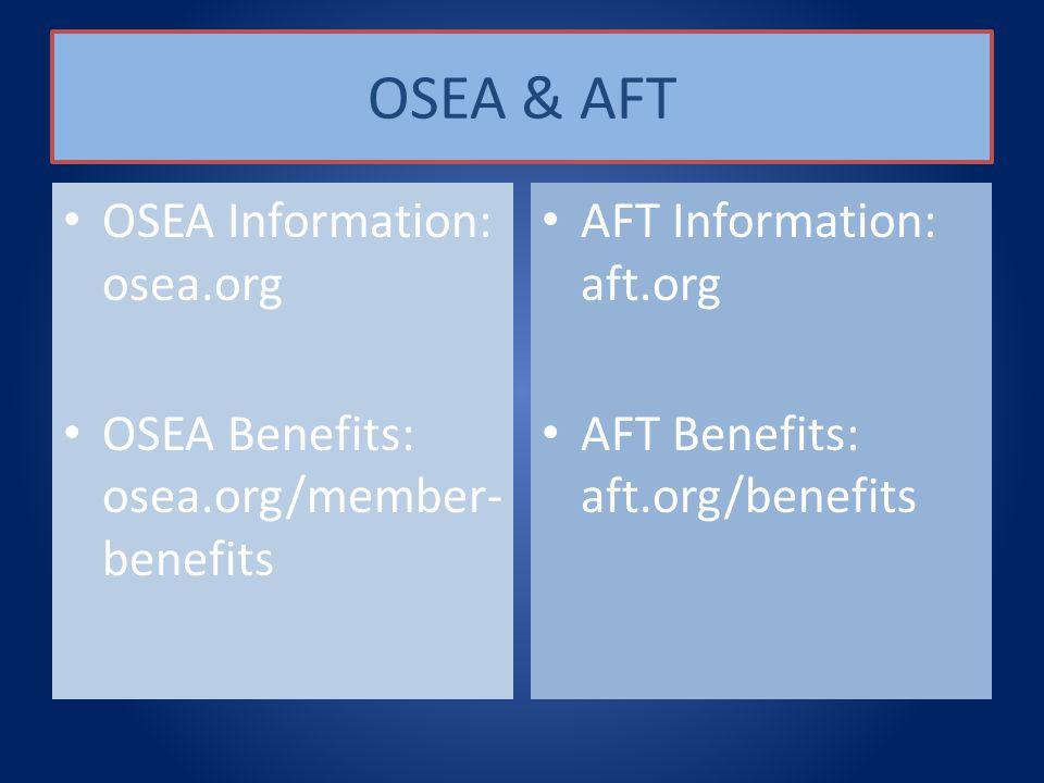 OSEA & AFT OSEA Information: osea.org OSEA Benefits: osea.org/member- benefits AFT Information: aft.org AFT Benefits: aft.org/benefits