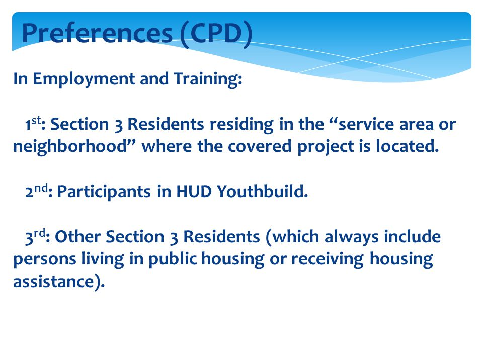 """Preferences (CPD) In Employment and Training: 1 st : Section 3 Residents residing in the """"service area or neighborhood"""" where the covered project is l"""