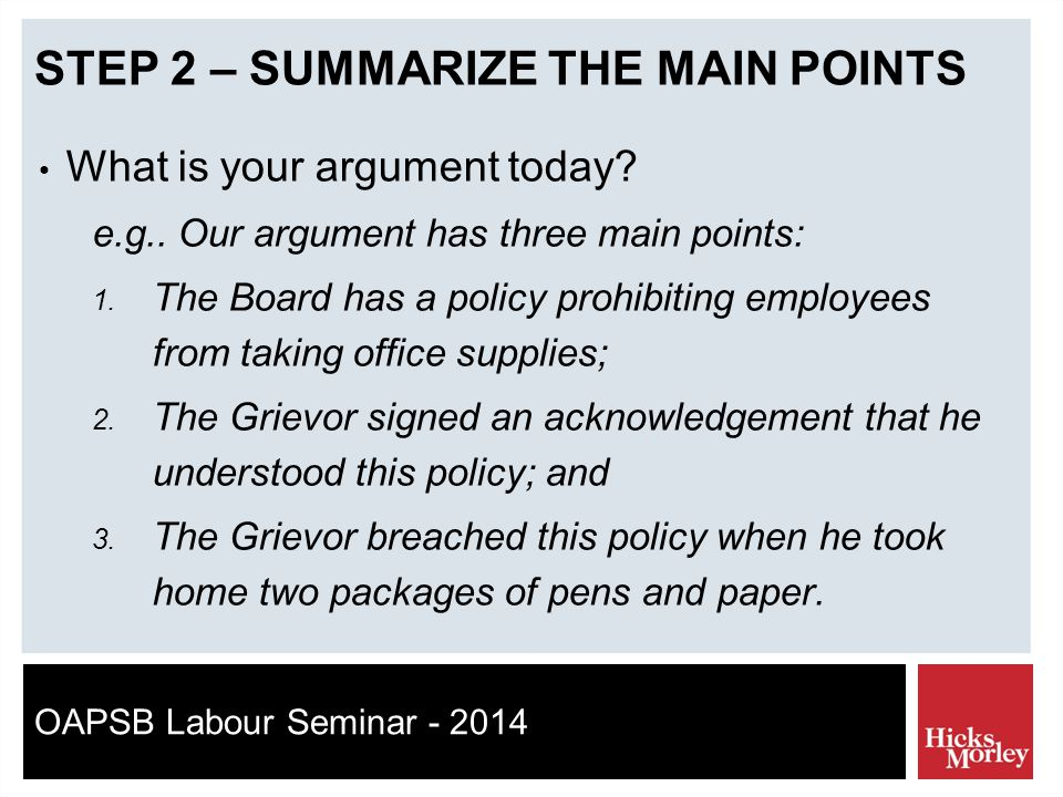 OAPSB Labour Seminar - 2014 STEP 2 – SUMMARIZE THE MAIN POINTS What is your argument today.