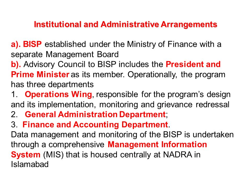 Institutional and Administrative Arrangements Institutional and Administrative Arrangements a). BISP established under the Ministry of Finance with a