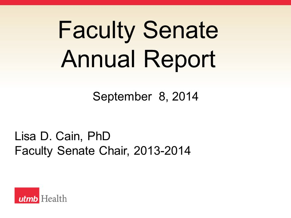 Faculty Senate Annual Report Lisa D. Cain, PhD Faculty Senate Chair, 2013-2014 September 8, 2014