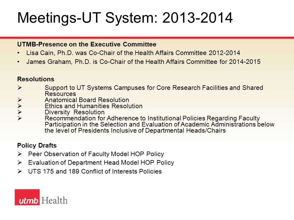 Meetings-UT System: 2013-2014 UTMB-Presence on the Executive Committee Lisa Cain, Ph.D.