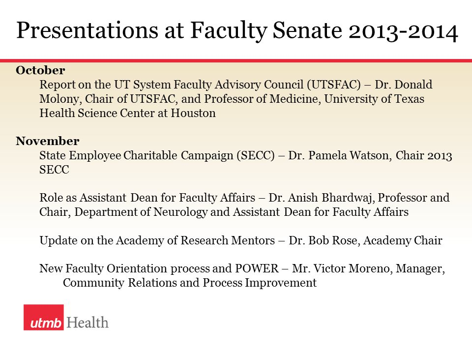 Presentations at Faculty Senate 2013-2014 October Report on the UT System Faculty Advisory Council (UTSFAC) – Dr.