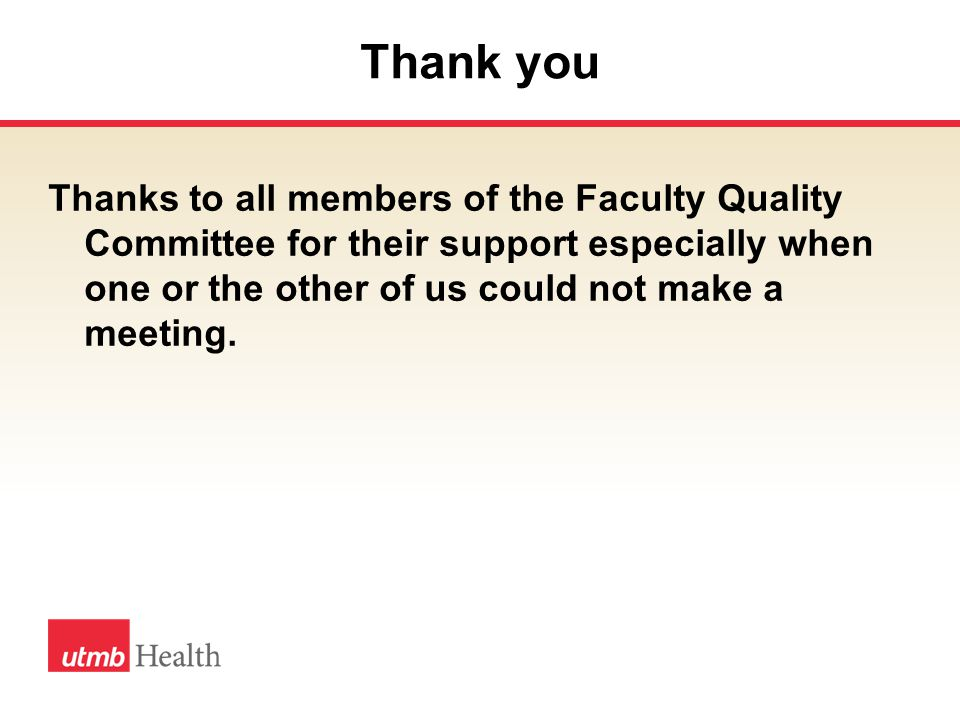 Thank you Thanks to all members of the Faculty Quality Committee for their support especially when one or the other of us could not make a meeting.