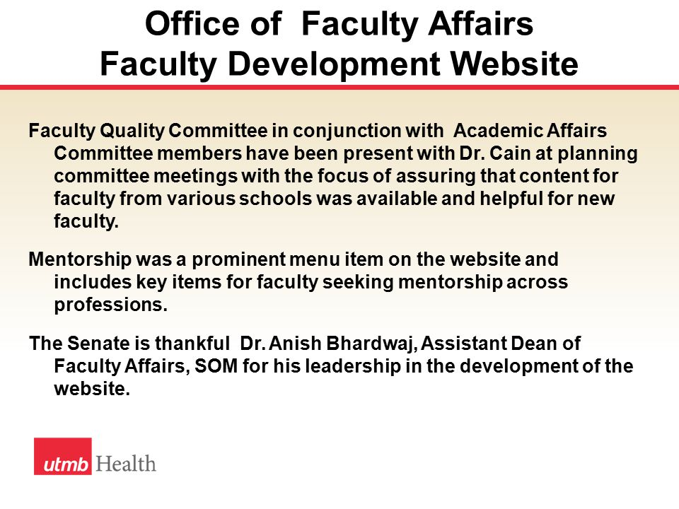 Office of Faculty Affairs Faculty Development Website Faculty Quality Committee in conjunction with Academic Affairs Committee members have been present with Dr.