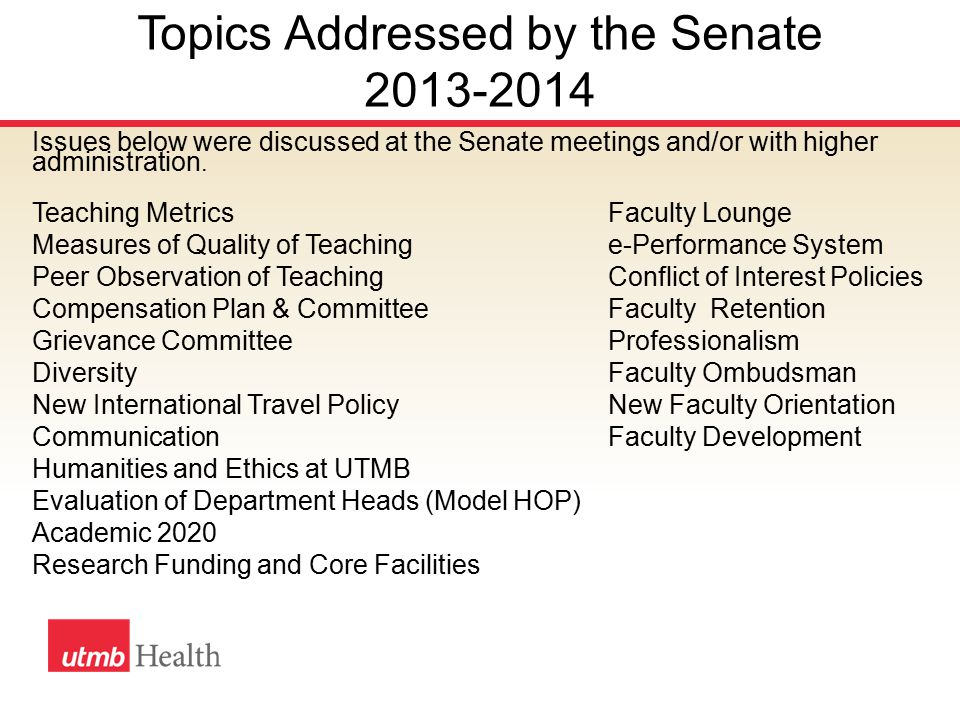 Topics Addressed by the Senate 2013-2014 Issues below were discussed at the Senate meetings and/or with higher administration.