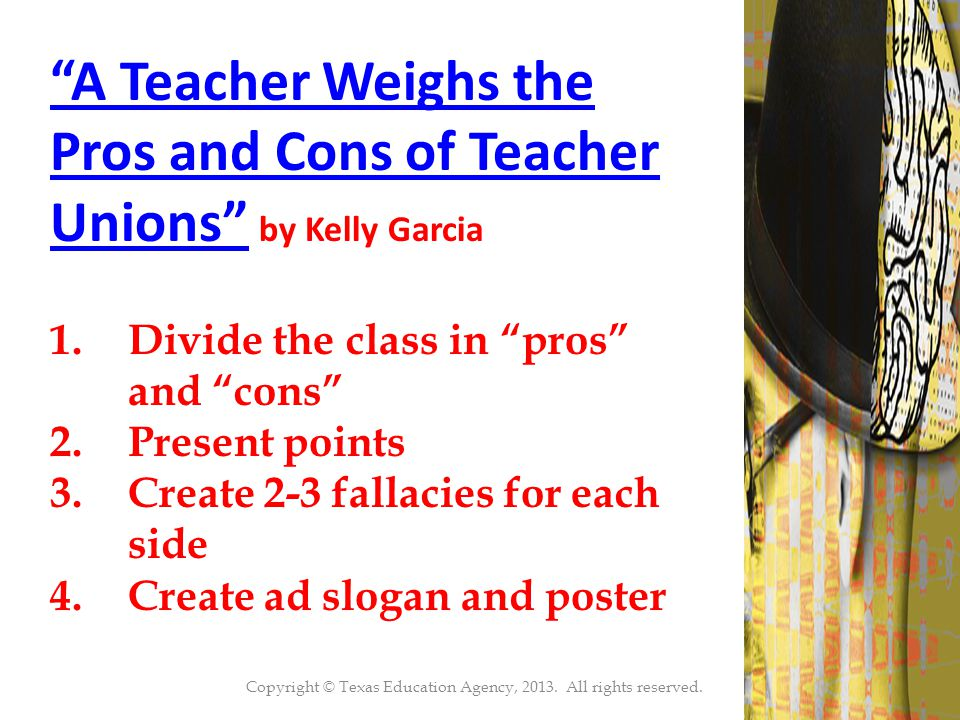 "46 ""A Teacher Weighs the Pros and Cons of Teacher Unions""""A Teacher Weighs the Pros and Cons of Teacher Unions"" by Kelly Garcia 1.Divide the class in"