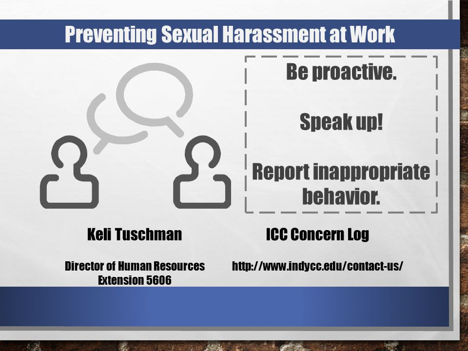 Preventing Sexual Harassment at Work Be proactive.