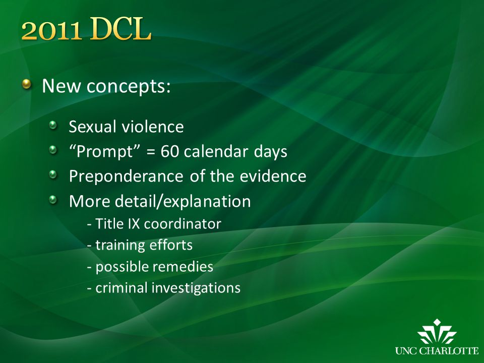New concepts: Sexual violence Prompt = 60 calendar days Preponderance of the evidence More detail/explanation - Title IX coordinator - training efforts - possible remedies - criminal investigations
