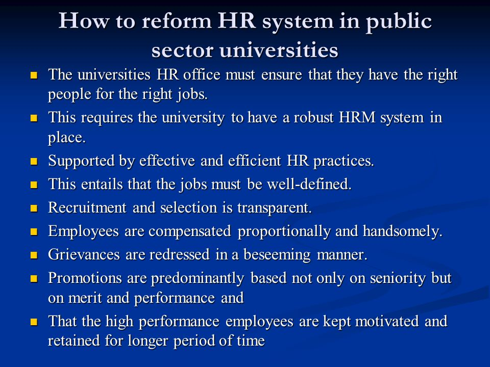 How to reform HR system in public sector universities The universities HR office must ensure that they have the right people for the right jobs.
