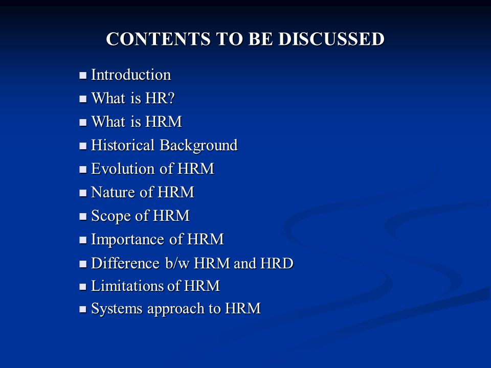 CONTENTS TO BE DISCUSSED Introduction Introduction What is HR.