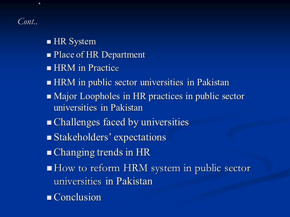 INTROUCTION HRM is at the nascent stage in Pakistan.