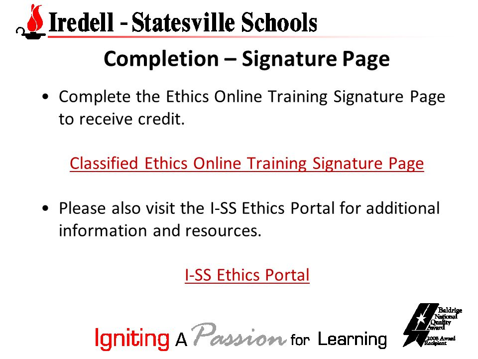 Completion – Signature Page Complete the Ethics Online Training Signature Page to receive credit.