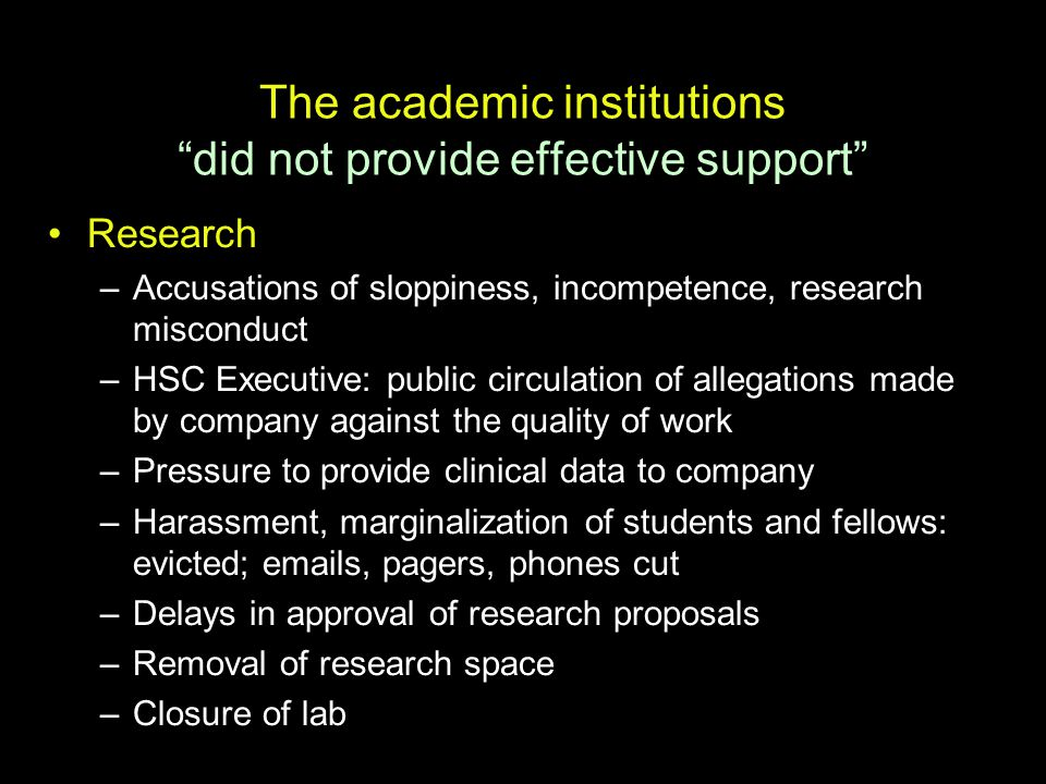 "The academic institutions ""did not provide effective support"" Research –Accusations of sloppiness, incompetence, research misconduct –HSC Executive: p"