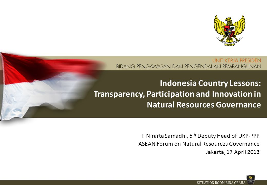 Indonesia Country Lessons: Transparency, Participation and Innovation in Natural Resources Governance T.