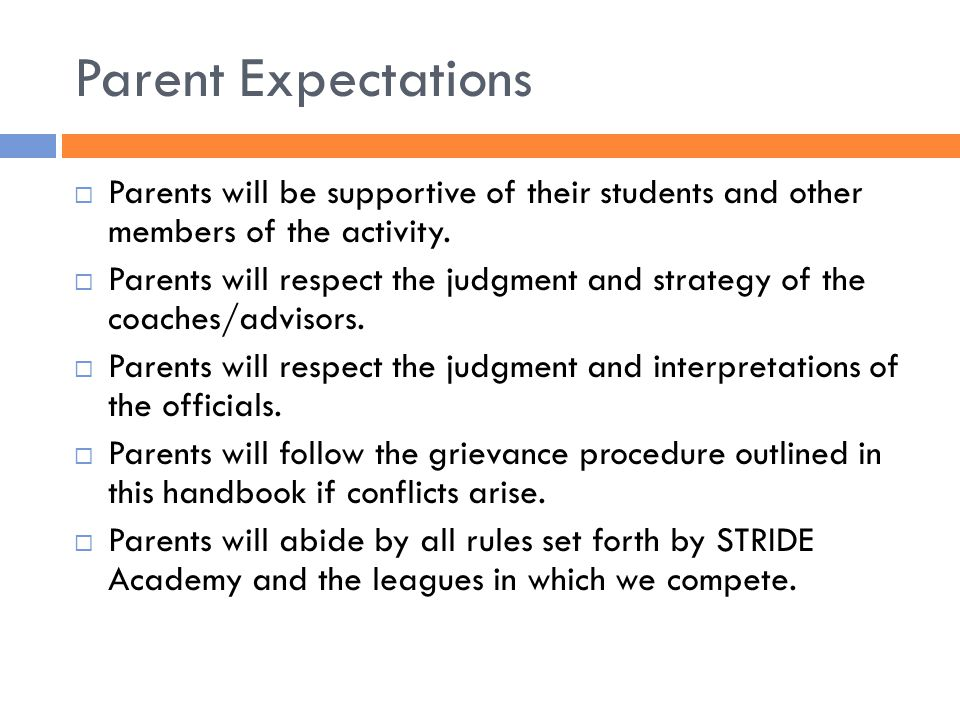 Parent Expectations  Parents will be supportive of their students and other members of the activity.