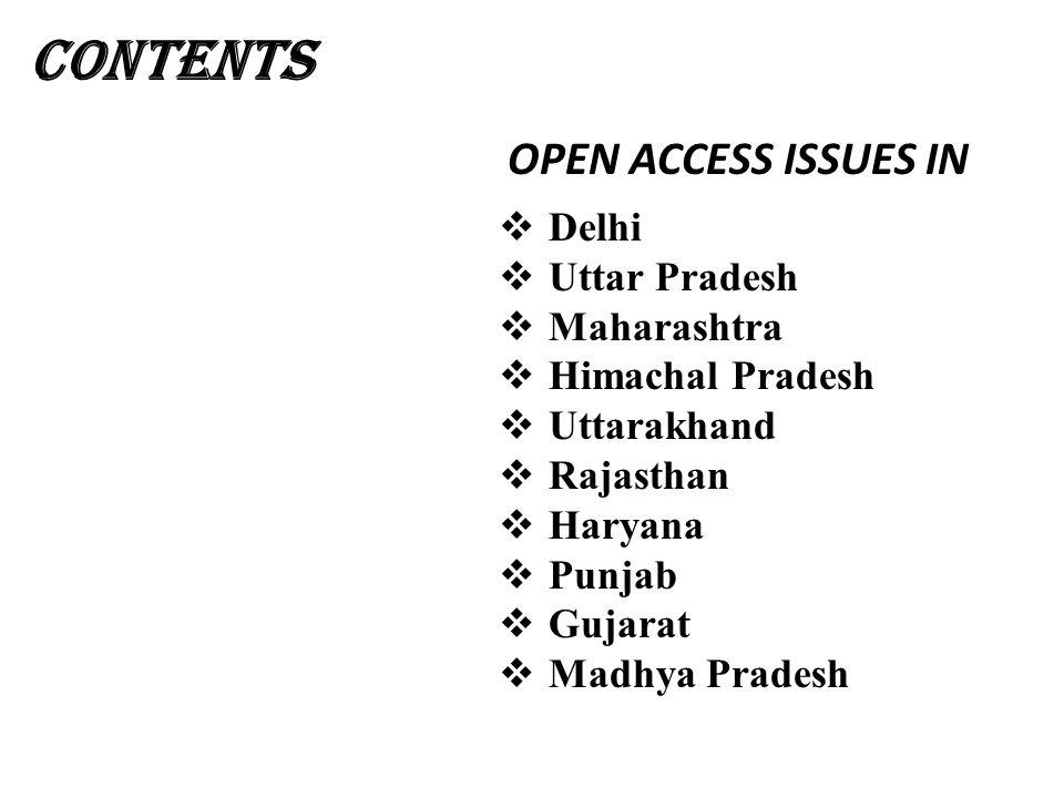 CONTENTS  Delhi  Uttar Pradesh  Maharashtra  Himachal Pradesh  Uttarakhand  Rajasthan  Haryana  Punjab  Gujarat  Madhya Pradesh OPEN ACCESS ISSUES IN