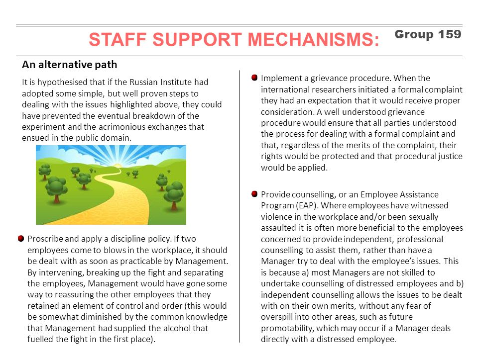 Group 159 STAFF SUPPORT MECHANISMS: An alternative path Implement a conflict resolution model.