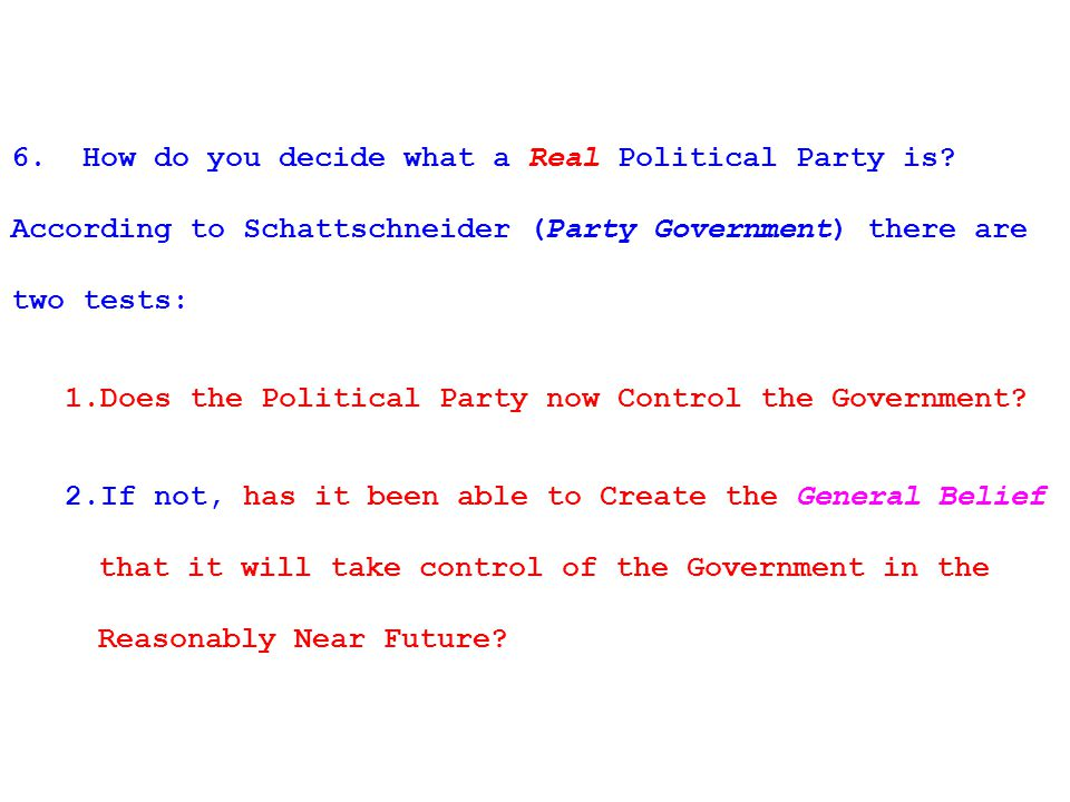 6. How do you decide what a Real Political Party is.