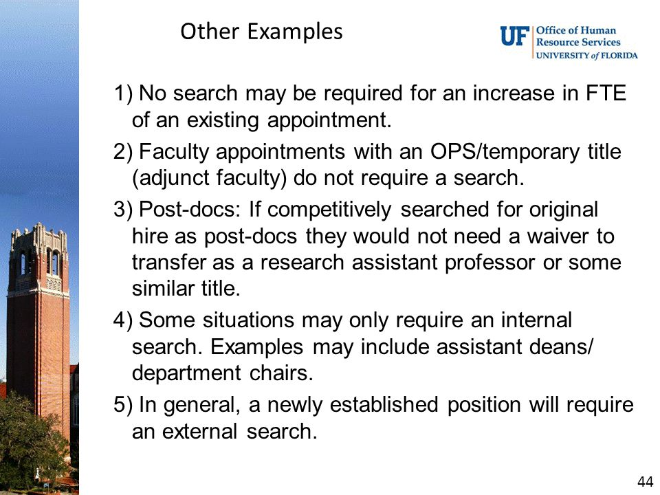 Other Examples 1) No search may be required for an increase in FTE of an existing appointment.