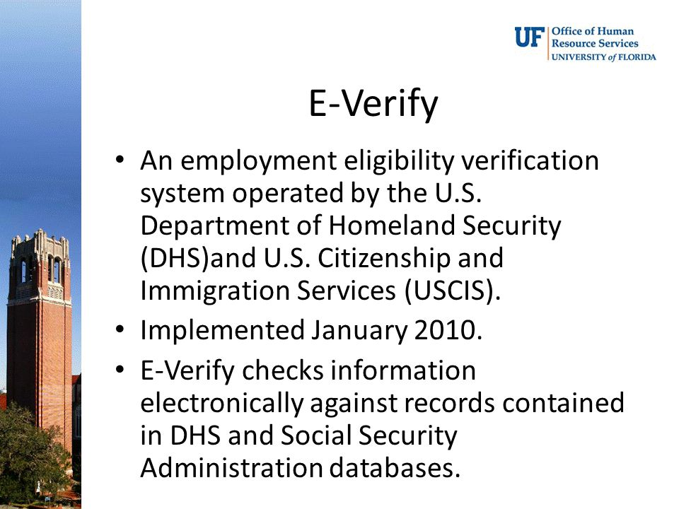 E-Verify An employment eligibility verification system operated by the U.S.