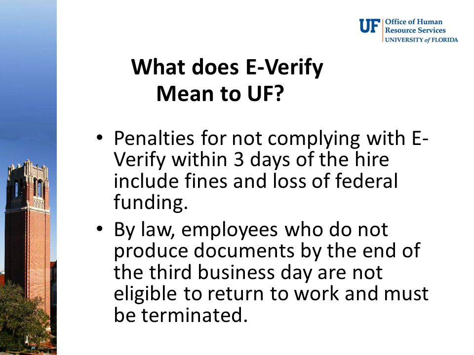 Penalties for not complying with E- Verify within 3 days of the hire include fines and loss of federal funding.