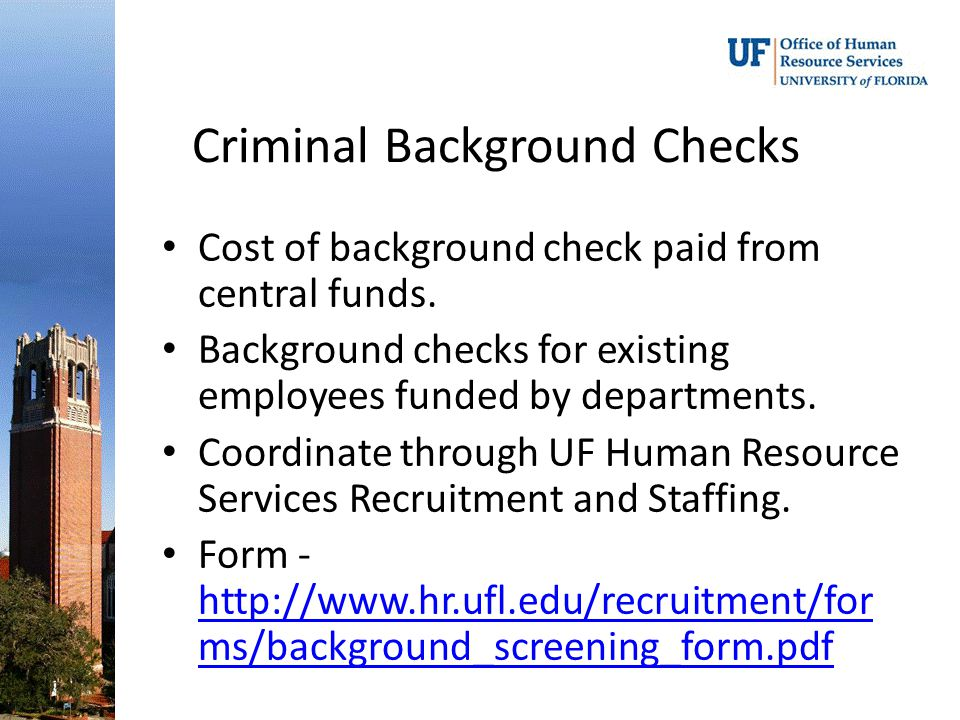 Criminal Background Checks Cost of background check paid from central funds.